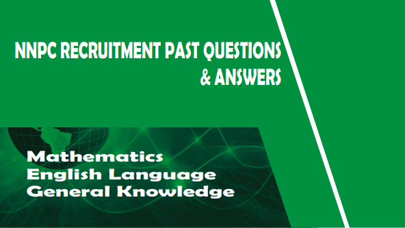 NNPC Recruitment Past Questions and Answers For All Subjects