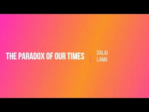 The Paradox Of Our Times By Dalai Lama – Full text